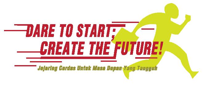 Dare to start, create the future